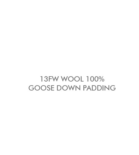 13fw WOOL 100% GOOSE DOWN PADDING